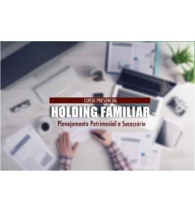 Presencial - Holding Familiar: Planejamento Patrimonial e Sucessório, São Paulo, 15/03